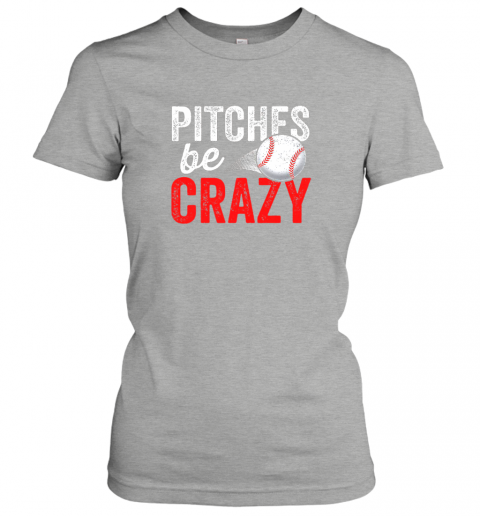 osgn pitches be crazy baseball shirt funny pun mom dad adult ladies t shirt 20 front ash