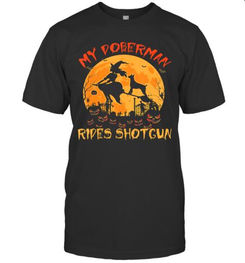 My Doberman Rides Shotgun Halloween Funny Dog Lover T-Shirt