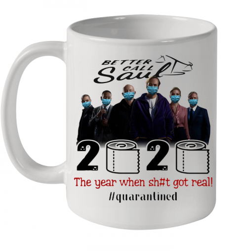 Better Call Saul Movie 2020 The Year When Shit Got Real Quarantined Toilet Paper Mask Covid 19 Ceramic Mug 11oz