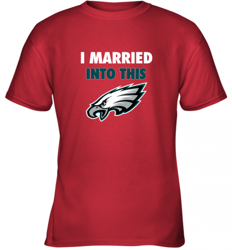 2m7j i married into this philadelphia eagles football nfl youth t shirt 26 front red