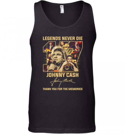 Legend Never Die 17 Johnny Cash Thank You For The Memories Signature Tank Top