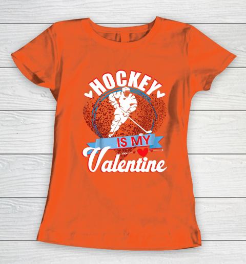 Hockey Is My Valentine Funny Valentines Day Women's T-Shirt 3