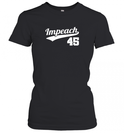 Impeach Donald Trump 45 Baseball Logo Women's T-Shirt