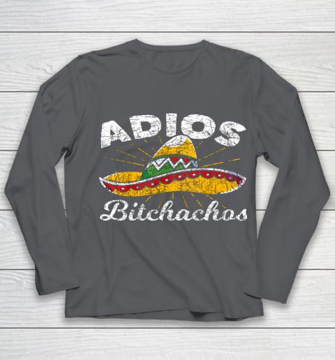 Adios Bitchachos Sombrero Fiesta Mexico Funny Cinco De Mayo Youth Long Sleeve 6