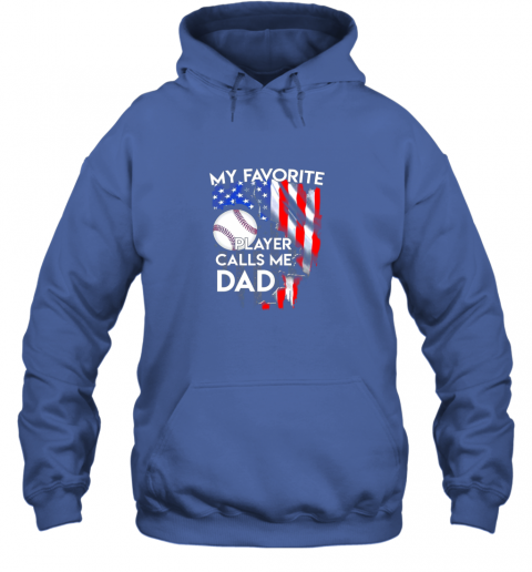8d7y my favorite baseball player calls me dad funny gift hoodie 23 front royal