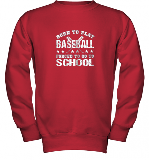 qzhh born to play baseball forced to go to school youth sweatshirt 47 front red