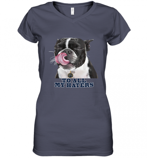 Los Angeles Chargers To All My Haters Dog Licking Women's V-Neck T-Shirt