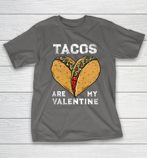 Tacos Are My Valentine Taco Lover Heart Valentines Day Gift T-Shirt 8