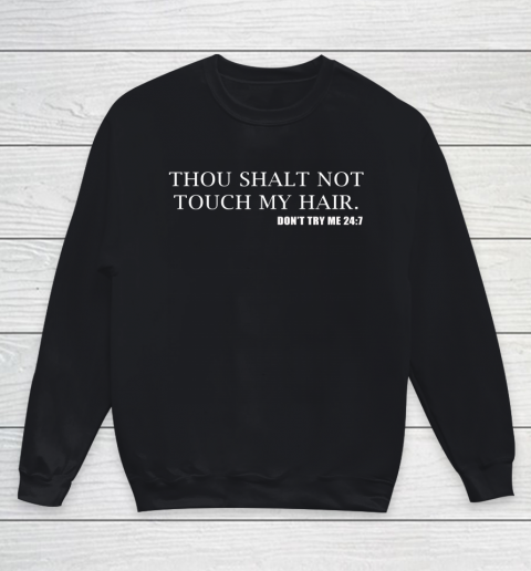 Thou Shalt Not Touch My Hair Youth Sweatshirt
