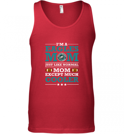 2pxj i39 m a eagles mom just like normal mom except cooler nfl unisex tank 17 front red