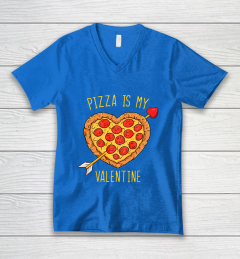 Pizza Is My Valentine Funny Valentines Day V-Neck T-Shirt 5