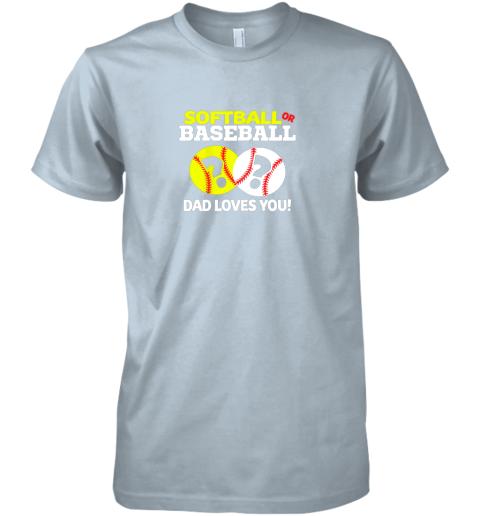 5q8e softball or baseball dad loves you gender reveal premium guys tee 5 front light blue