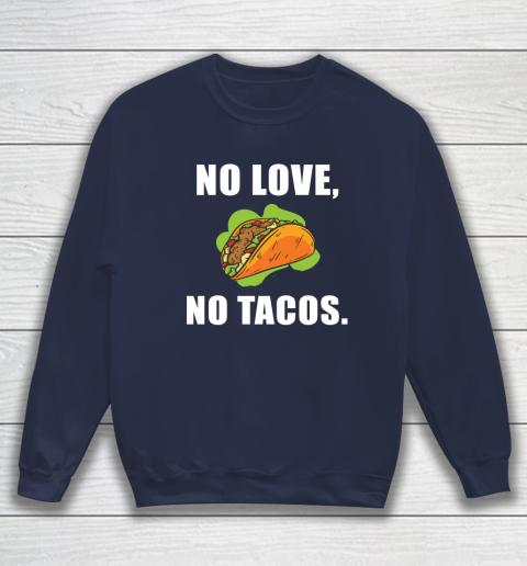 No Love No Tacos Shirt Sweatshirt 2