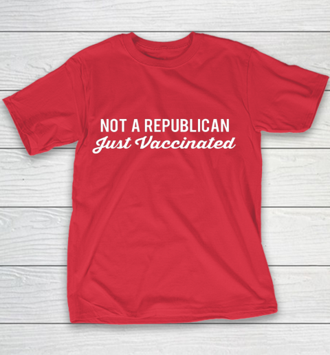 Not a Republican Just Vaccinated Youth T-Shirt 7
