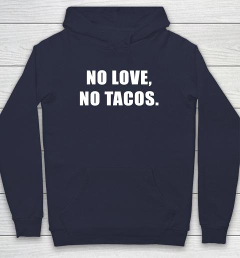 No Love No Tacos Hoodie 2