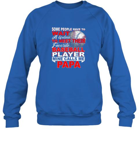 qwr2 some people wait baseball papa shirt love my player sweatshirt 35 front royal