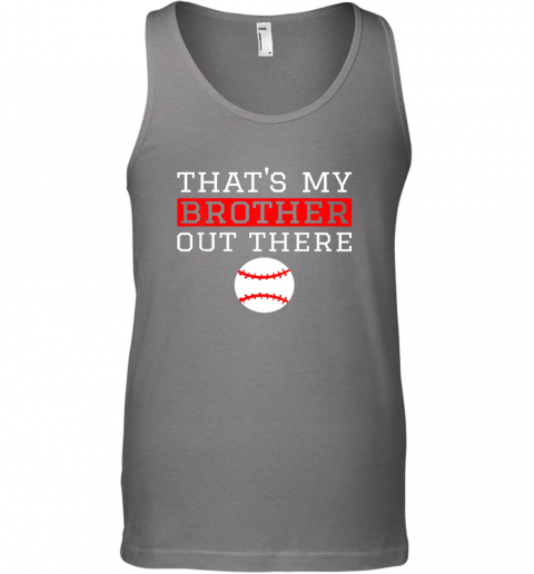 cq8h sister baseball gift that39 s my brother baseball sister unisex tank 17 front graphite heather