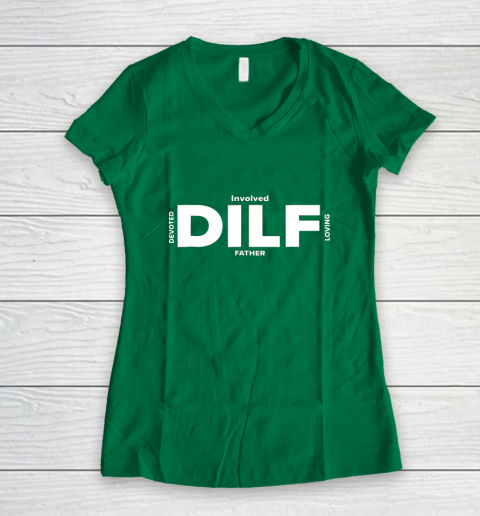 DILF Shirt Fathers Day Gifts From Wife Fathers Day Shirt Dad Women's V-Neck T-Shirt 3
