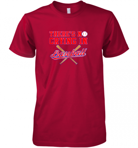 j5us there39 s no crying in baseball funny shirt catcher gift premium guys tee 5 front red