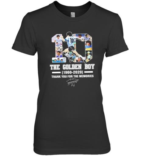 10 Diego Maradona The Golden Boy 1960 2020 Thank You For The Memories Signature Premium Women's T-Shirt