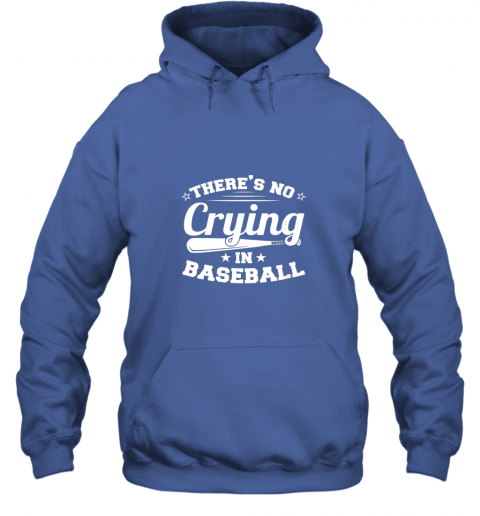 tpjq there39 s no crying in baseball gift hoodie 23 front royal
