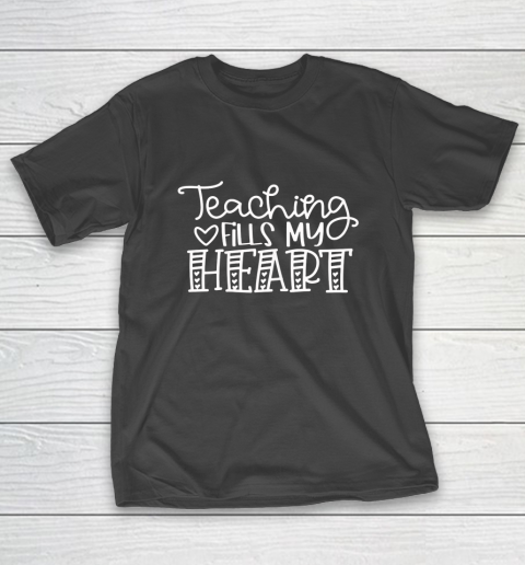 Teaching Fills My Heart Valentine Cute Love Teacher Student T-Shirt