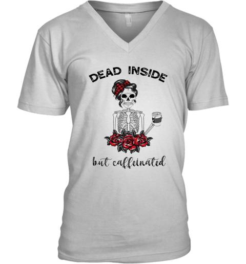 Dead Inside But Caffeinated V-Neck T-Shirt