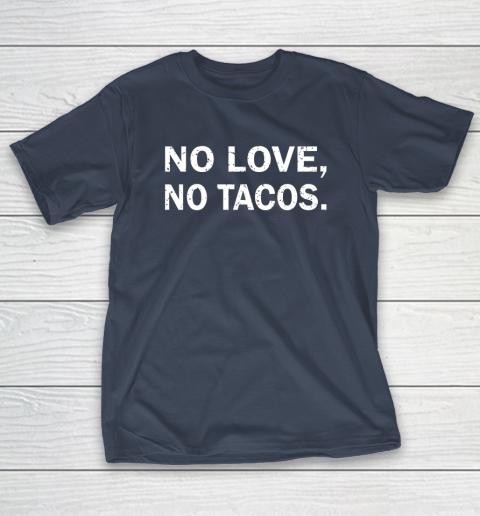No Love, No Tacos La Carreta Mexican Grill T-Shirt 3