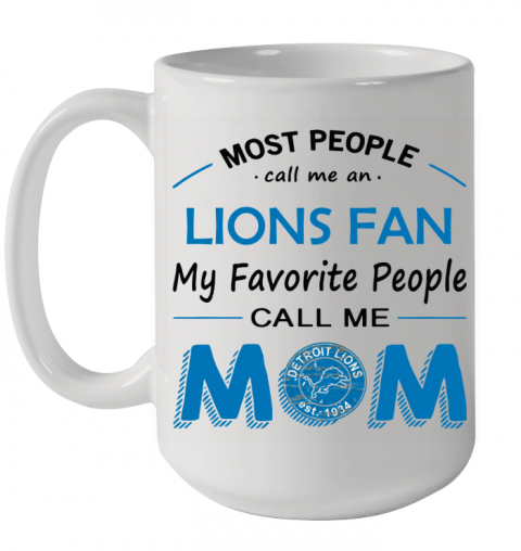 People Call Me DETROIT LIONS  Fan  Mom Ceramic Mug 15oz