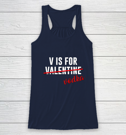 Funny V is for Vodka Alcohol T Shirt for Valentine Day Gift Racerback Tank 8