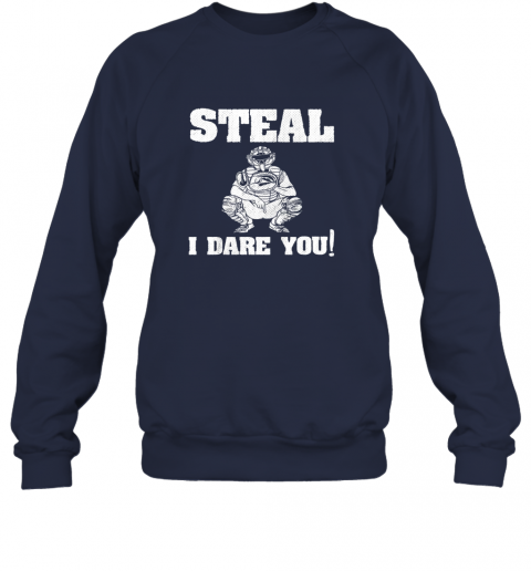 npmy kids baseball catcher gift funny youth shirt steal i dare you33 sweatshirt 35 front navy