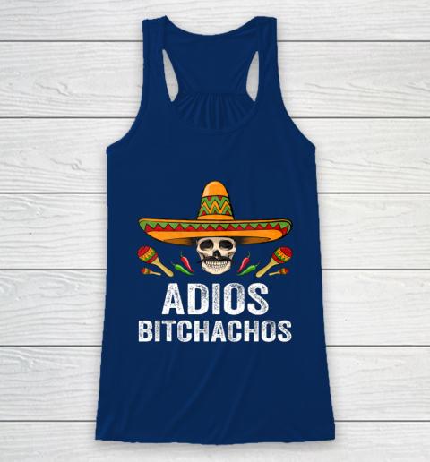 Adios Bitchachos Shirt Funny Mexican Skull Cinco De Mayo Racerback Tank 6