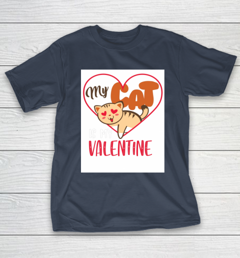 Cute My Cat Is My Valentine Cat Lover Valentines Day Gift T-Shirt 3