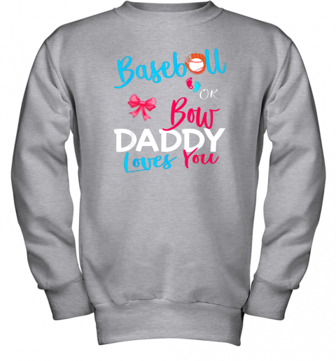 7eic mens baseball gender reveal team baseball or bow daddy loves you youth sweatshirt 47 front sport grey