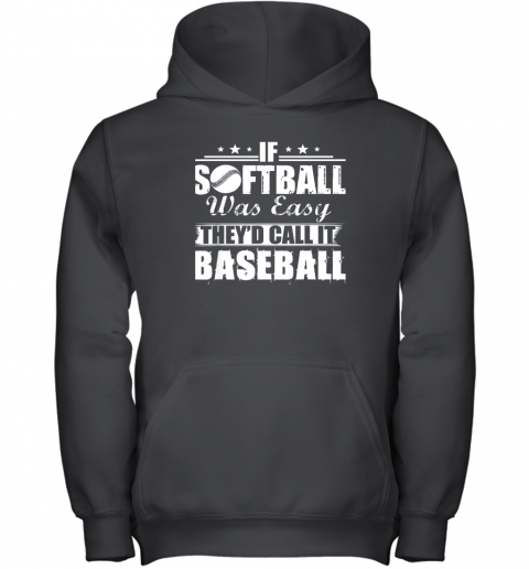If Softball Was Easy They'd Call It Baseball Youth Hoodie