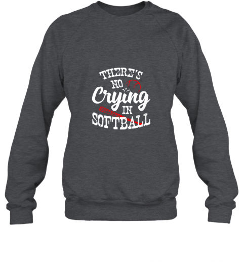 jmiy theres no crying in softball game sports baseball lover sweatshirt 35 front dark heather