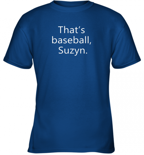 6s98 that39 s baseball suzyn for sport lover men women gift funny youth t shirt 26 front royal