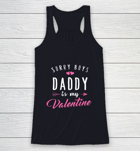 Sorry Boys Daddy Is My Valentine T Shirt Girl Love Funny Racerback Tank 7