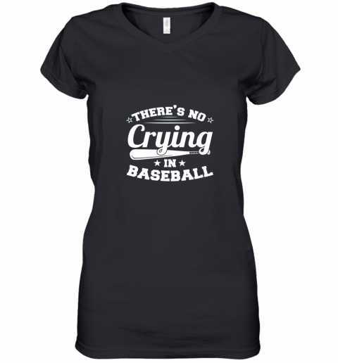 There's No Crying In Baseball Gift Women's V-Neck T-Shirt