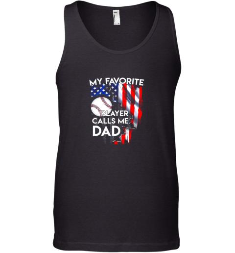 My Favorite Baseball Player Calls Me Dad Funny Gift Tank Top