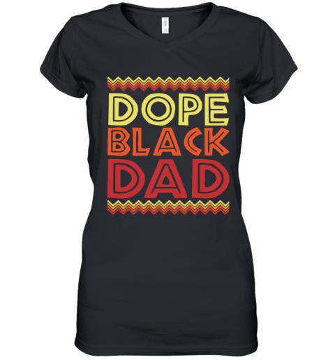 Dope Black Dad Black Father's Day Women's V-Neck T-Shirt