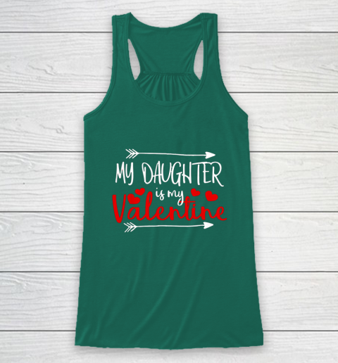 My Daughter is My Valentine Mommy Daddy Valentines Day Gift Racerback Tank 5