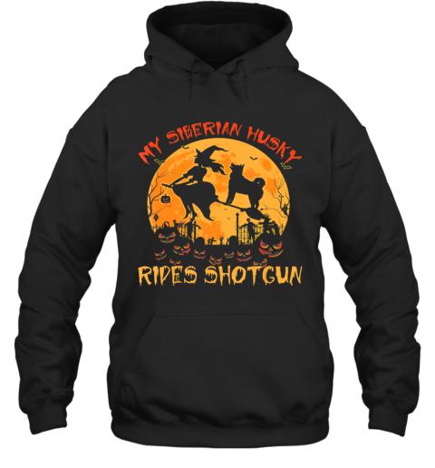 My Siberian Husky Rides Shotgun Halloween Funny Dog Lover Hoodie