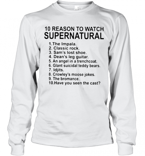10 Reason To Watch Supernatural Long Sleeve T-Shirt