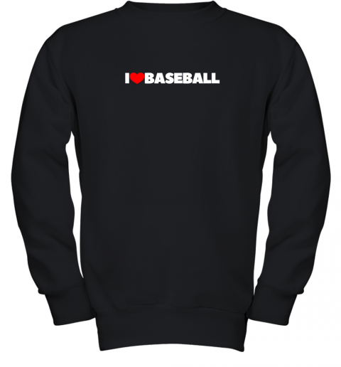 I Love (Heart) Baseball Youth Sweatshirt