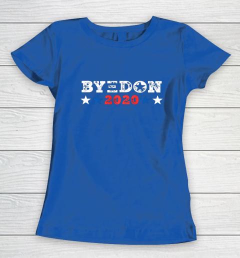 ByeDon Shirt 2020 Joe Biden 2020 American Election Bye Don Women's T-Shirt 8