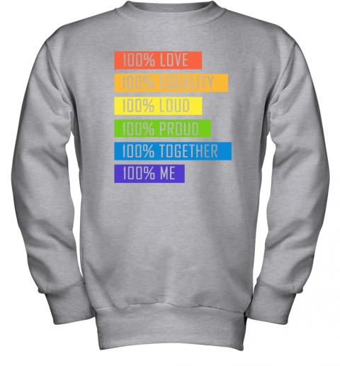 5s2o 100 love equality loud proud together 100 me lgbt youth sweatshirt 47 front sport grey
