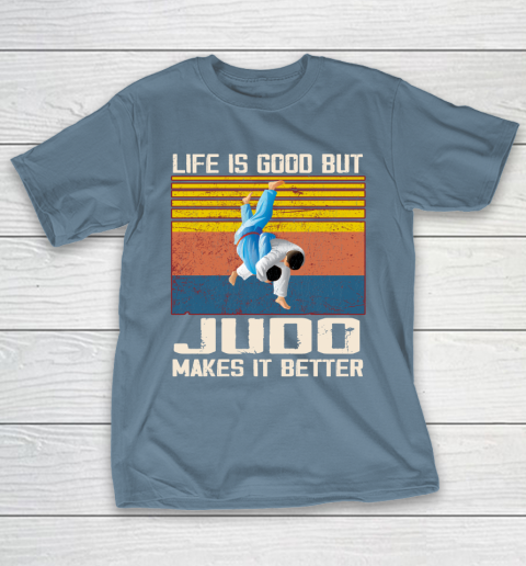 Life is good but Judo makes it better T-Shirt 6