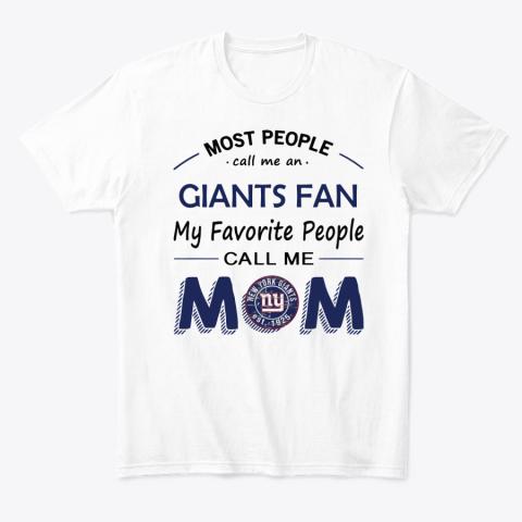 People Call Me NEW YORK GIANTS Fan  Mom T-Shirt