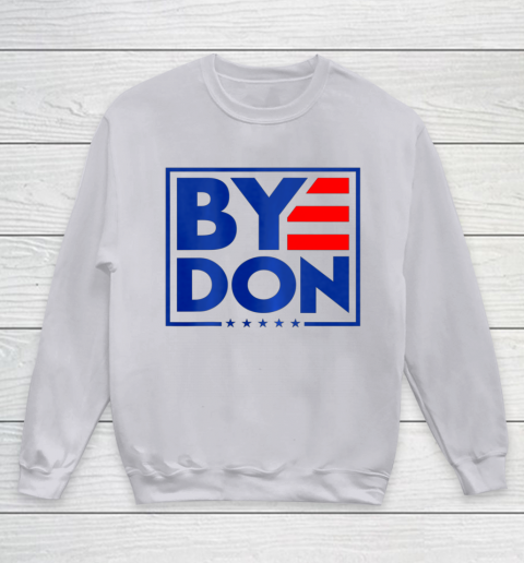 Funny Bye Don 2020 Joe Biden Anti Trump Youth Sweatshirt 2